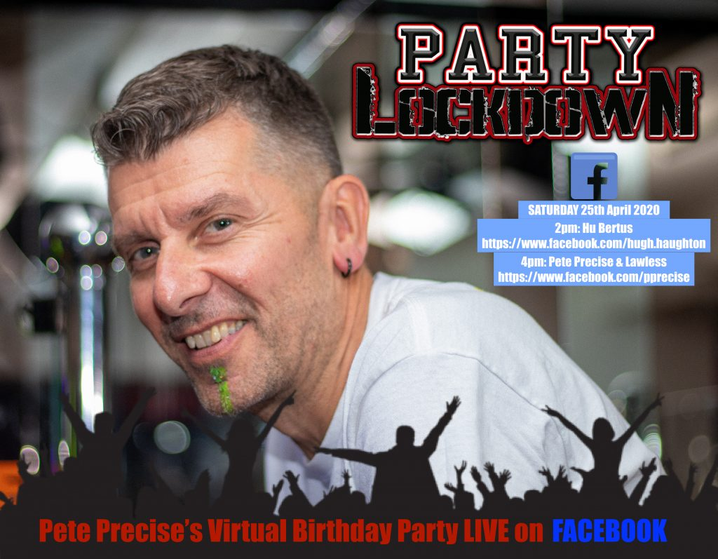 Lockdown Party for Pete Precise 25th April 2020